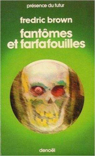 Fredric Brown - Fantômes et farfafouilles.