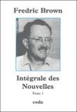 Fredric Brown - Intégrale des nouvelles - Tome 1.