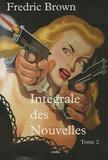 Fredric Brown - Intégrale des Nouvelles - Tome 2.