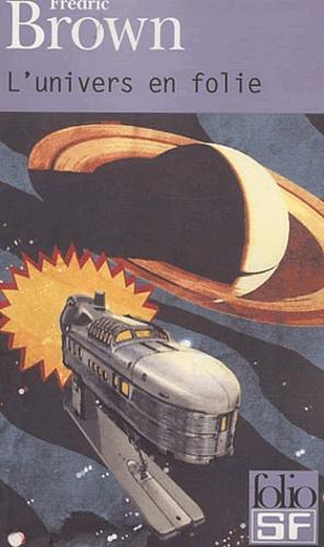 Fredric Brown - L'univers en folie.