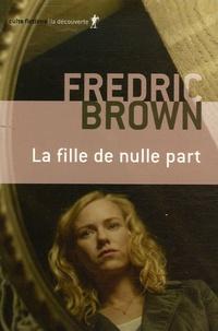 Fredric Brown - La fille de nulle part.