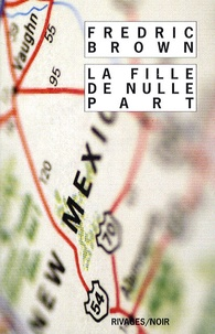 Fredric Brown - La Fille de nulle part.