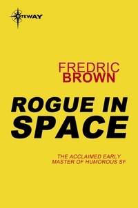 Fredric Brown - Rogue in Space.