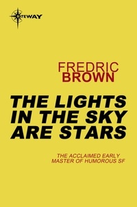 Fredric Brown - The Lights in the Sky are Stars.