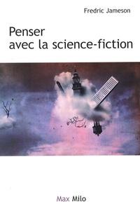 Fredric Jameson - Archéologies du futur Tome 2 : Penser avec la science-fiction.