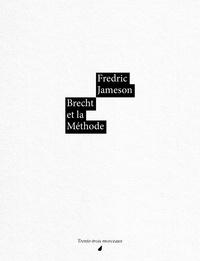 Fredric Jameson - Brecht et la méthode.