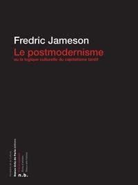 Fredric Jameson - Le Postmodernisme ou la logique culturelle du capitalisme tardif.