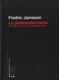 Fredric Jameson - Le postmodernisme - Ou la logique culturelle du capitalisme tardif.