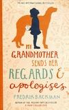 Fredrik Backman - My Grandmother sends Her Regards & Apologises.