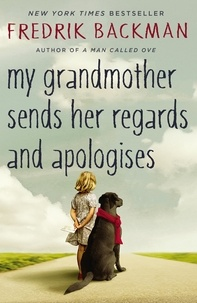 Fredrik Backman - My Grandmother sends Her Regards & Apologises.