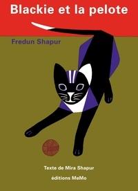 Fredun Shapur et Mira Shapur - Blackie et la pelote.