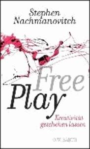 Free Play - Kreativität geschehen lassen.