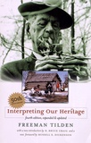 Freeman Tilden - Interpreting Our Heritage.