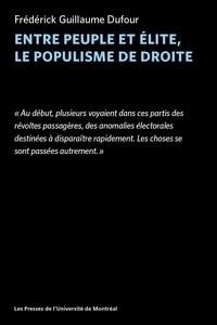 Fréférick Guillaume Dufour - Entre peuple et élite, le populisme de droite.