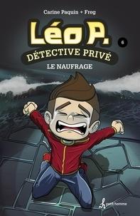 Freg, et Carine Paquin - Léo P. détective privé, Tome 6 - Le naufrage.