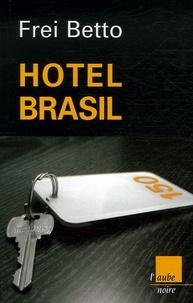 Ebooks gratuits de Google pour le téléchargement Hotel Brasil 9782752602633 (Litterature Francaise) par Frei Betto