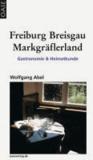 Freiburg, Breisgau, Markgräflerland - Gastronomie & Heimatkunde.