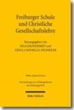 Freiburger Schule und Christliche Gesellschaftslehre - Joseph Kardinal Höffner und die Ordnung von Wirtschaft und Gesellschaft.
