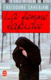 Freidoune Sahebjam - La femme lapidée.