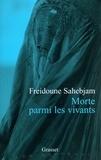 Freidoune Sahebjam - Morte parmi les vivants.