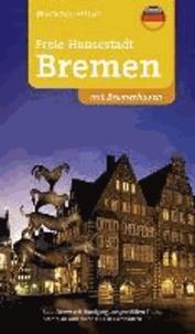 Freie Hansestadt Bremen mit Bremerhaven - Stadtführer mit Rundgang und ausgewählten Tipps.pdf