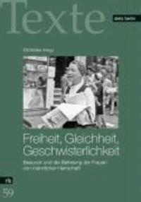 Freiheit, Gleichheit, Geschwisterlichkeit - Beauvoir und die Befreiung der Frauen von männlicher Herrschaft.