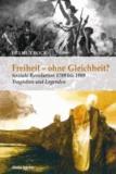 Freiheit - ohne Gleichheit? - Soziale Revolution 1789 bis 1989. Tragödien und Legenden.