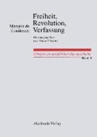 Freiheit, Revolution, Verfassung. Kleine politische Schriften - Kleine politische Schriften.