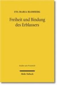 Freiheit und Bindung des Erblassers - Eine Untersuchung erbrechtlicher Verwirklichungsklauseln.