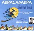 Gérard Majax - Abracadabra - A la poursuite de la sorcière bleue. 1 CD audio