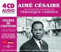 Véronique Corinus - Aimé Césaire - Une biographie expliquée. 4 CD audio