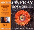 Michel Onfray - Brève encyclopédie du monde N° 2 - Cosmos : la vie, l'animal. 15 CD audio