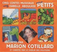 Isabelle Aboulker - Cinq contes musicaux pour les petits. 1 CD audio