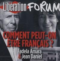 Fadela Amara et Jean Daniel - Comment peut-on être français ? - CD audio.