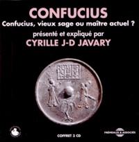 Cyrille J-D Javary - Confucius, vieux sage ou maître actuel ?. 3 CD audio