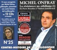 Contre-Histoire de la philosophie N° 25 - La résistance au nihilisme (1) De Pierre Bourdieu à Vladimir Jankélévitch.pdf