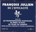 François Jullien - De l'efficacité - Suivi de Les transformations silencieuses, de front, de biais, de l'écart au commun entre pensée chinoise et pensée européenne. 4 CD audio