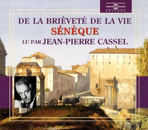 Sénèque - De la brièveté de la vie. 1 CD audio