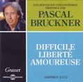 Pascal Bruckner - Difficile liberté amoureuse. 2 CD audio