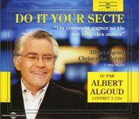 Albert Algoud et Christophe Bertin - Do it your Secte - Ou comment gagner sa vie sur celle des autres. 2 CD audio