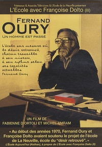 Fabienne d' Ortoli et Michel Amram - Fernand Oury, un homme est passé.