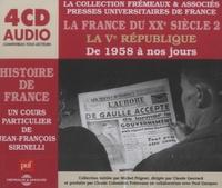 Jean-François Sirinelli - Histoire de France - La France du XXe siècle 2 ; La Ve République, de 1958 à nos jours.