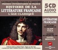 Alain Viala et Daniel Mesguich - Histoire de la littérature française ; L'Age classique. 5 CD audio
