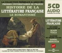 Alain Viala - Histoire de la littérature française ; Le romantisme. 5 CD audio