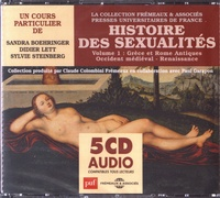 Sandra Boehringer et Didier Lett - Histoire des sexualités - Volume 1, Grèce et Rome antiques, Occident médiéval, Renaissance. 5 CD audio