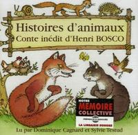 Dominique Cagnard et Sylvie Testud - Histoires d'animaux - Conte inédit d'Henri Bosco, CD audio.