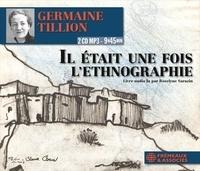 Germaine Tillion - Il était une fois l'ethnographie. 2 CD audio MP3