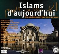 Yves Michaud et Moussa Khedimellah - Islams d'aujourd'hui - Dix conférences en public sur 10 CD audio.