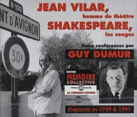 Guy Dumur - Jean Vilar, homme de théâtre ; Shakespeare, les songes. 2 CD audio