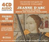 Franck Collard - Jeanne d'Arc la fille du peuple, miroir des passions françaises. 4 CD audio